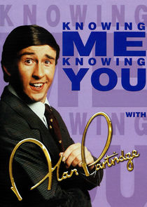 Knowing Me, Knowing You with Alan Partridge Ne Zaman?'