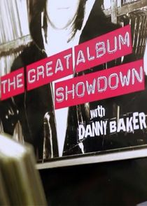 Danny Baker's Great Album Showdown Ne Zaman?'