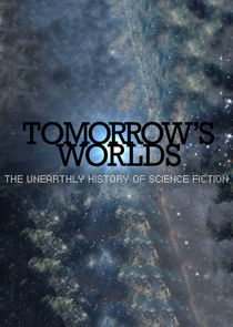 Tomorrow's Worlds: The Unearthly History of Science Fiction Ne Zaman?'