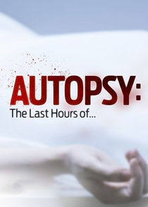 Autopsy: The Last Hours Of... Ne Zaman?'