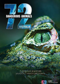 72 Dangerous Animals: Australia Ne Zaman?'