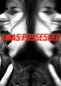 I Was Possessed Ne Zaman?'