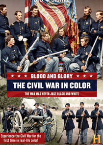 Blood and Glory: The Civil War in Color Ne Zaman?'