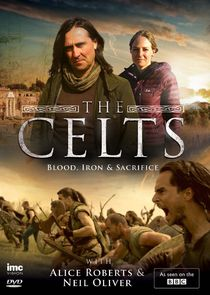 The Celts: Blood, Iron and Sacrifice with Alice Roberts and Neil Oliver Ne Zaman?'