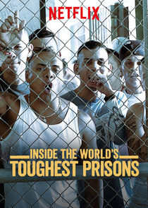 Inside the World's Toughest Prisons Ne Zaman?'