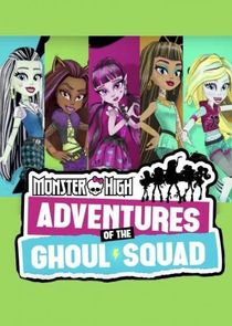 Monster High: Adventures of the Ghoul Squad Ne Zaman?'