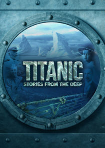 Titanic: Stories from the Deep Ne Zaman?'