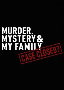 Murder, Mystery and My Family: Case Closed? Ne Zaman?'