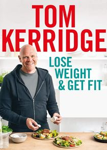 Lose Weight and Get Fit with Tom Kerridge Ne Zaman?'