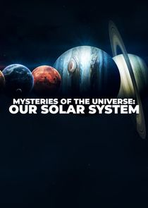 Mysteries of the Universe: Our Solar System Ne Zaman?'