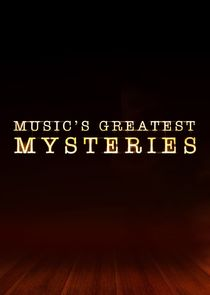 Music's Greatest Mysteries Ne Zaman?'