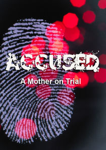Accused: A Mother on Trial Ne Zaman?'