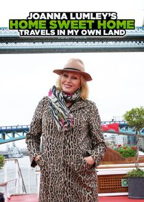 Joanna Lumley's Home Sweet Home: Travels in My Own Land Ne Zaman?'