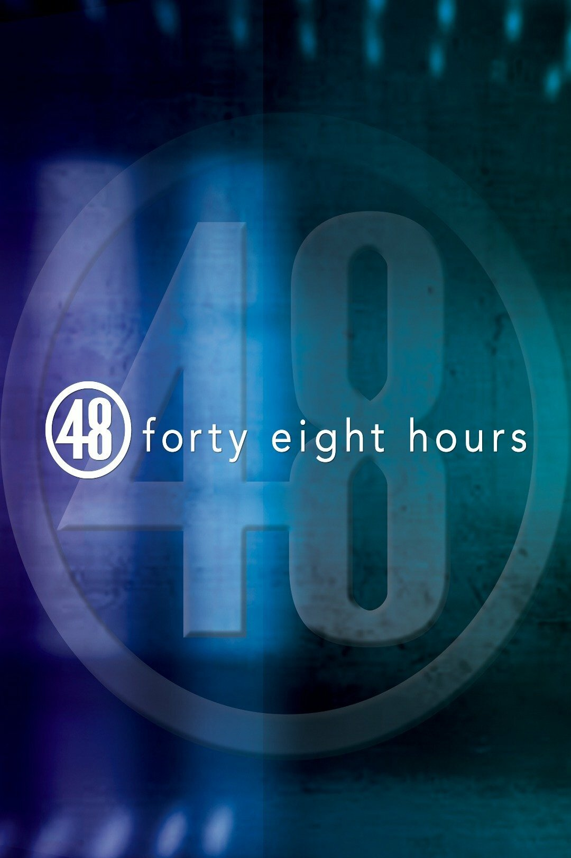 48 Hours ne zaman