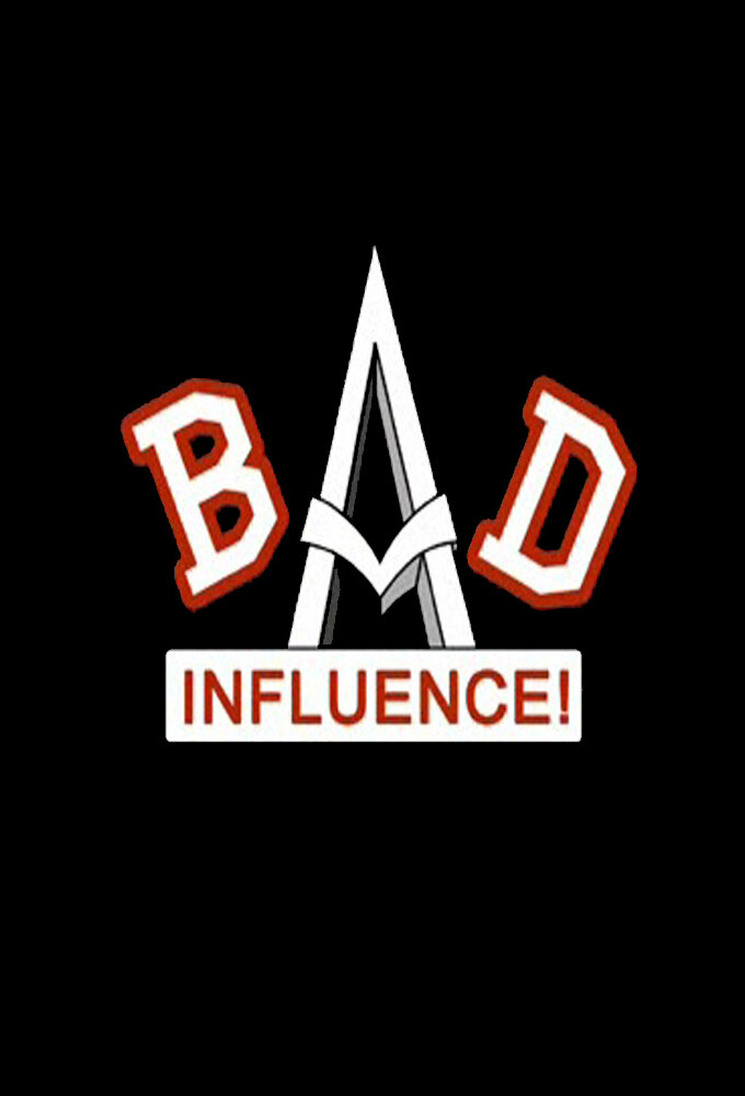 Bad Influence ne zaman