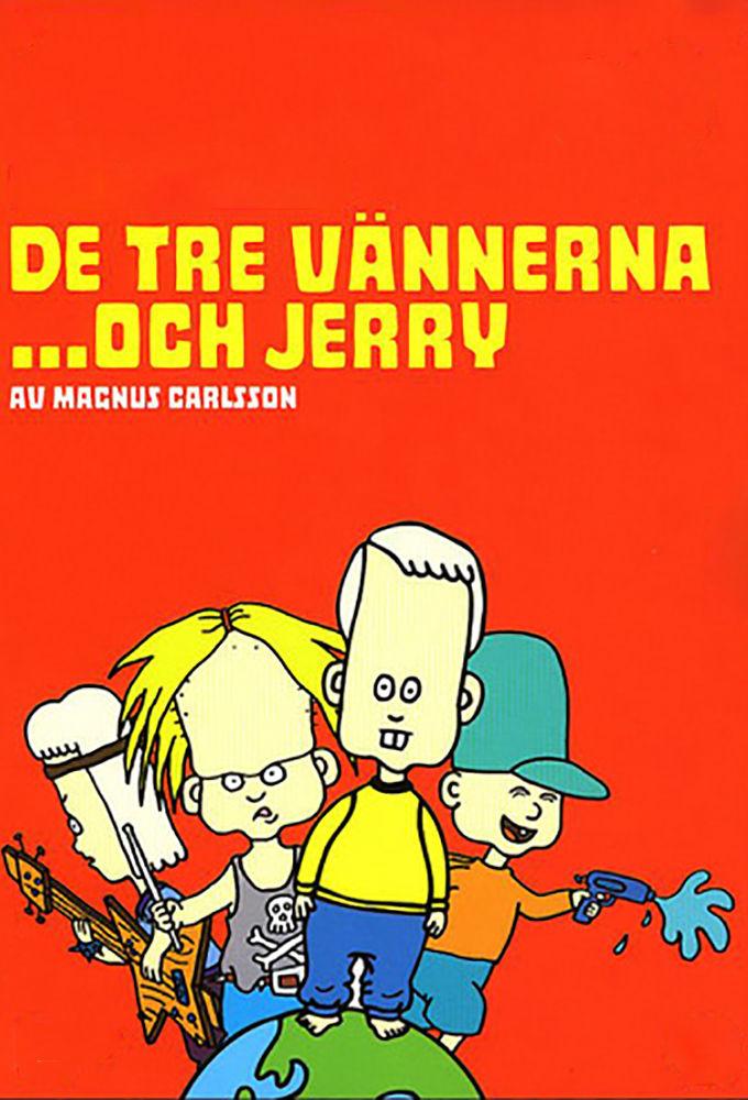 3 Friends and Jerry ne zaman