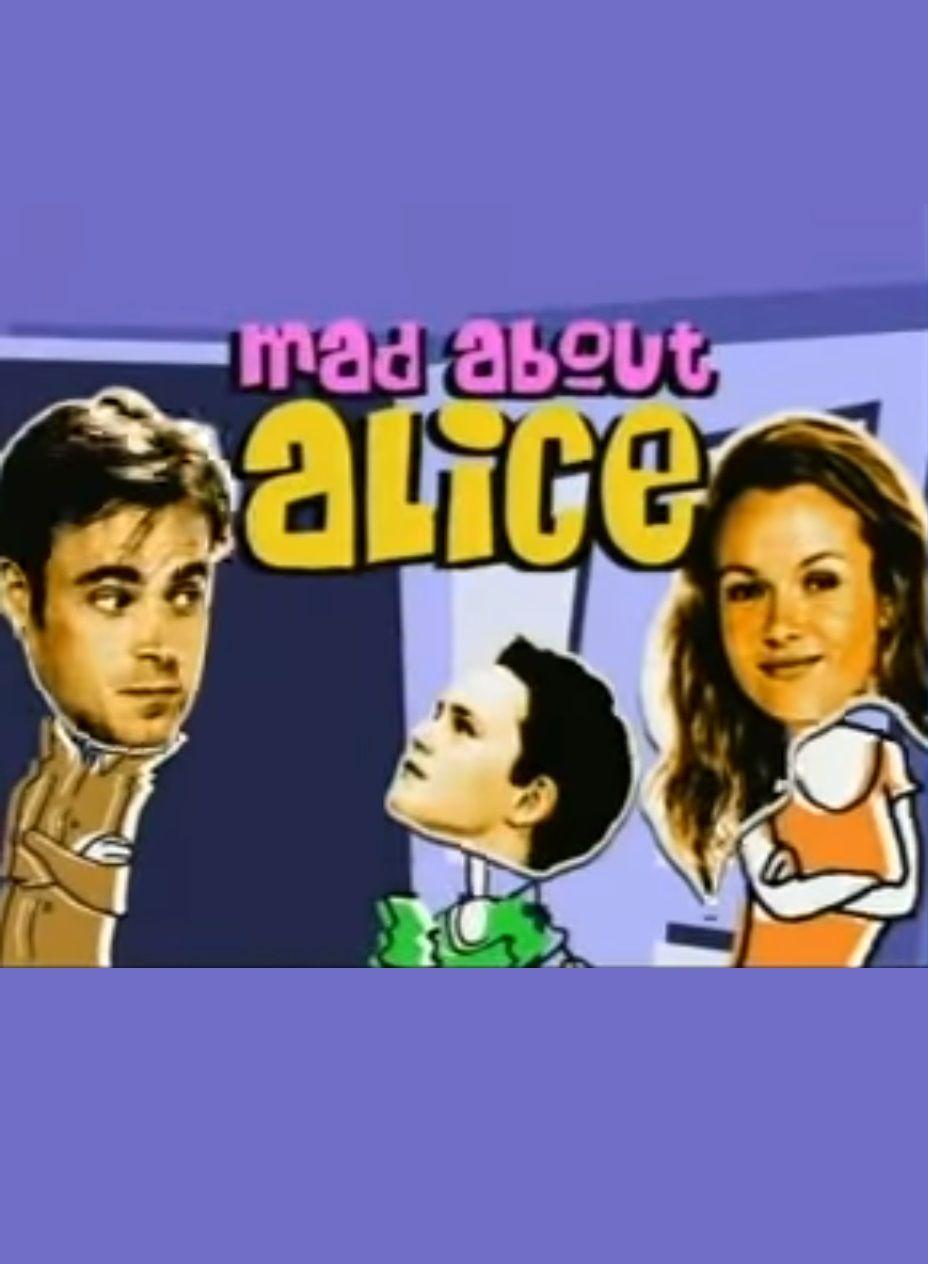 Mad About Alice ne zaman