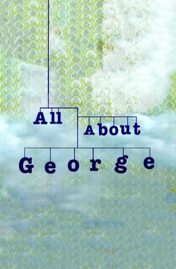All About George ne zaman