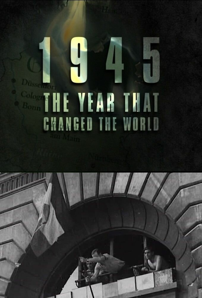 1945: The Year That Changed the World ne zaman