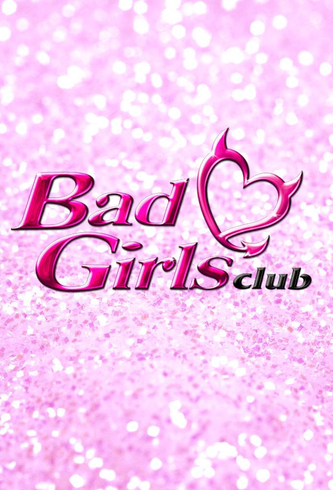 Bad Girls Club ne zaman