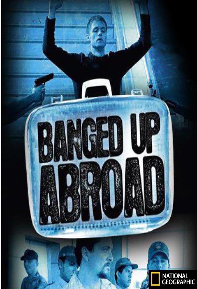 Banged Up Abroad ne zaman