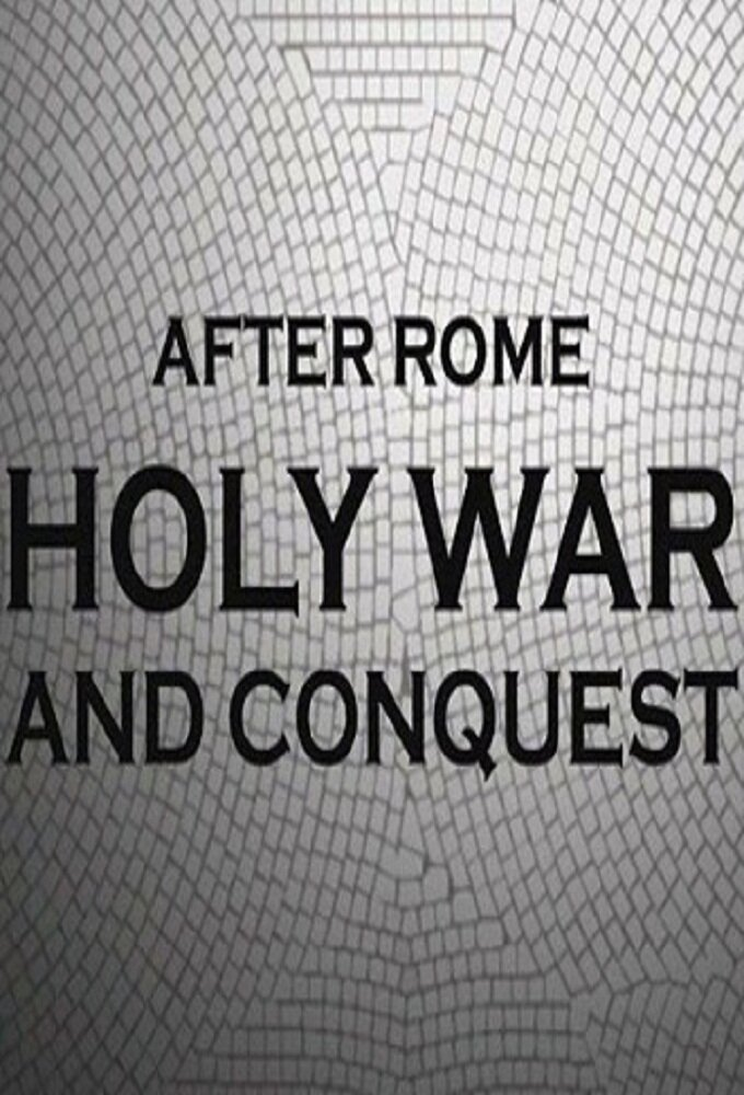 After Rome: Holy War and Conquest ne zaman
