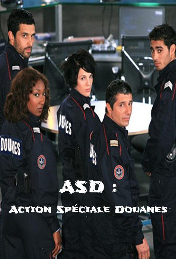 ASD : Action Spéciale Douanes ne zaman