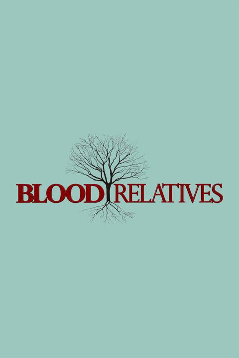 Blood Relatives ne zaman