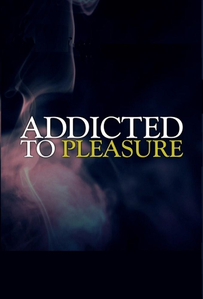 Addicted to Pleasure ne zaman