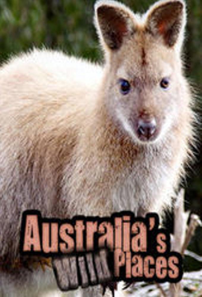 Australia's Wild Places ne zaman