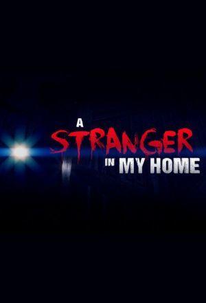 A Stranger in My Home ne zaman