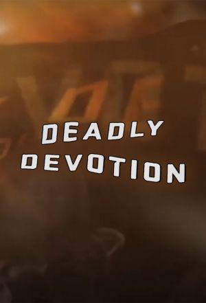 Deadly Devotion ne zaman
