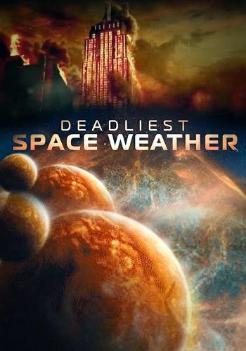 Deadliest Space Weather ne zaman