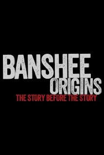 Banshee Origins ne zaman