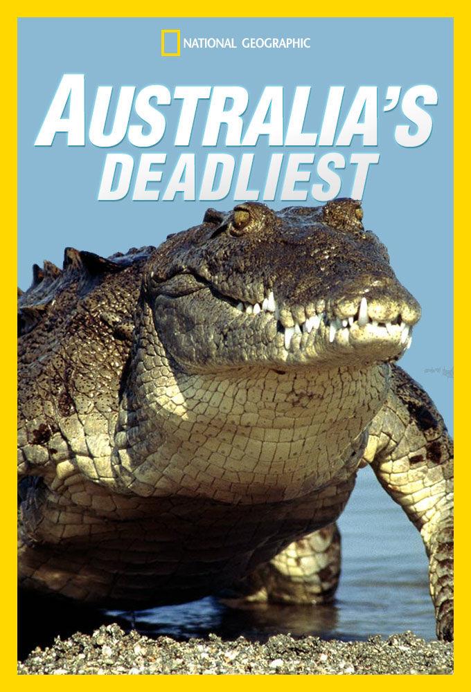 Australia's Deadliest ne zaman