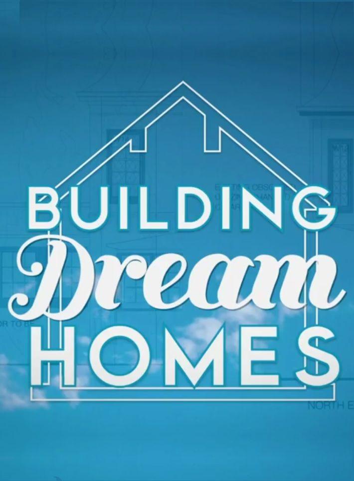 Building Dream Homes ne zaman