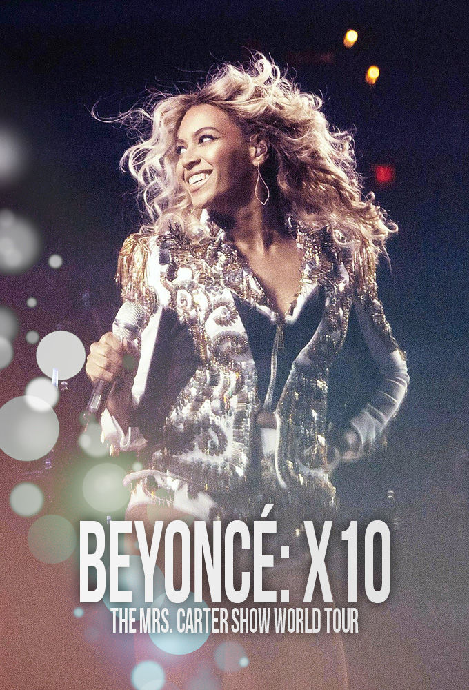 Beyoncé: X10 - The Mrs. Carter Show World Tour ne zaman