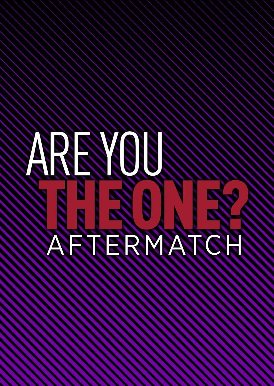 Are You the One: Aftermatch ne zaman