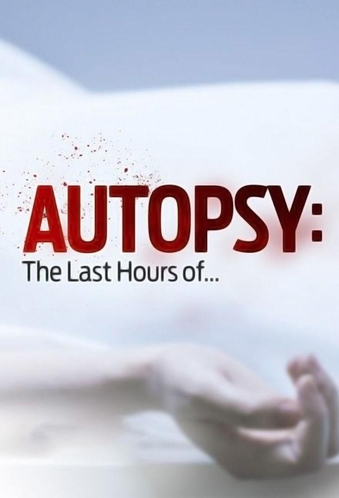 Autopsy: The Last Hours Of... ne zaman