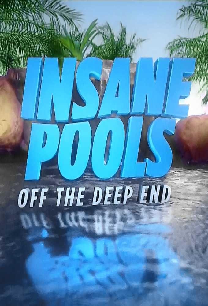Insane Pools: Off the Deep End ne zaman