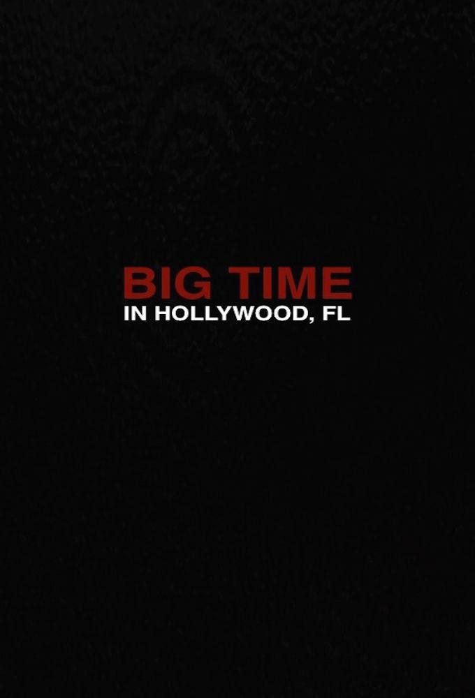 Big Time in Hollywood, FL ne zaman