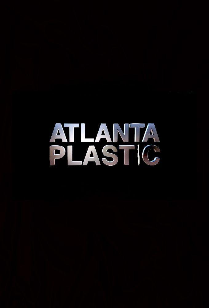 Atlanta Plastic ne zaman