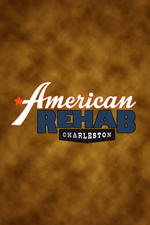 American Rehab: Charleston ne zaman