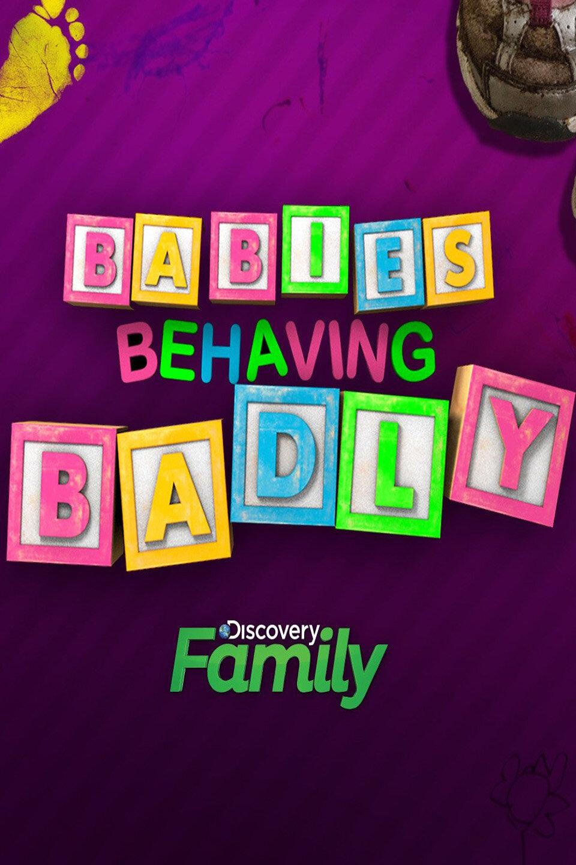 Babies Behaving Badly ne zaman
