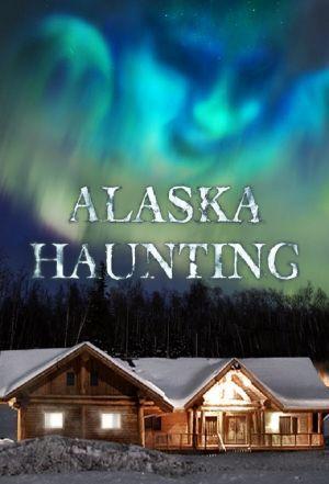 Alaska Haunting ne zaman