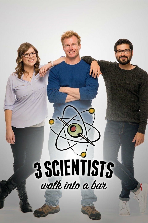 3 Scientists Walk Into a Bar ne zaman