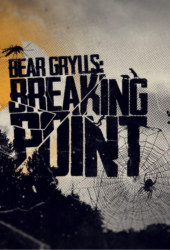 Bear Grylls: Breaking Point ne zaman