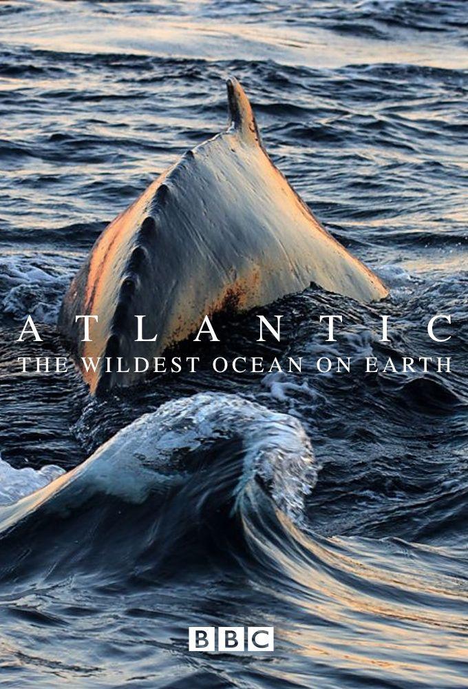 Atlantic: The Wildest Ocean on Earth ne zaman