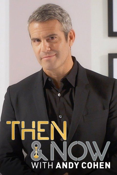 Andy Cohen's Then & Now ne zaman