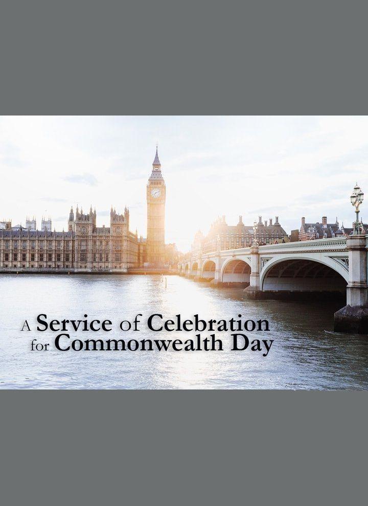 A Service of Celebration for Commonwealth Day ne zaman